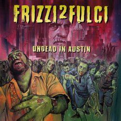 Frizzi2Fulci in Austin